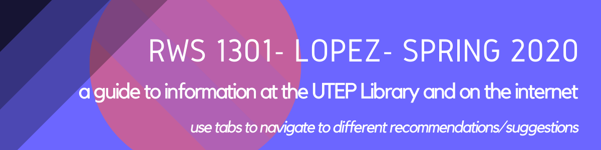 a guide to info at the UTEP Library and on the internet. use the tabs to navigate.
