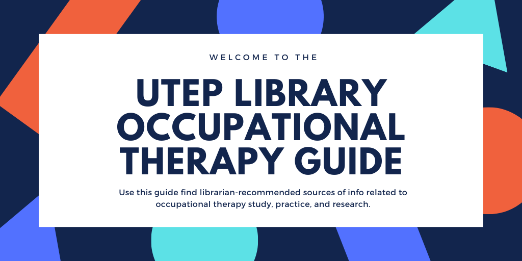 welcome to the utep library occupational therapy guide