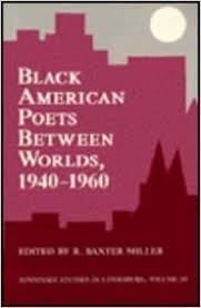 Black American Poets Between Worlds, 1940-1960