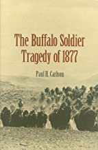 The Buffalo Soldier Tragedy Of 1877