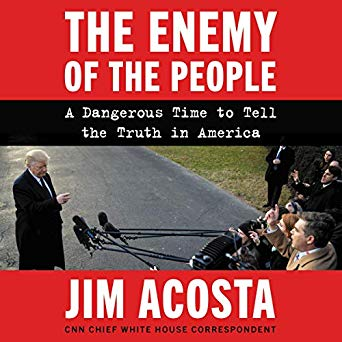 The Enemy of the People:A Dangerous Time to Tell the Truth in America