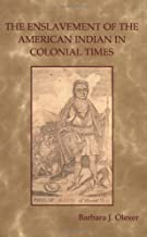 The Enslavement of the American Indian in Colonial Times