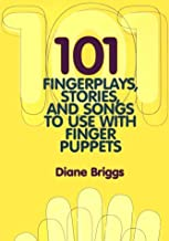 101 Fingerplays, Stories and Songs to Use with Finger Puppets