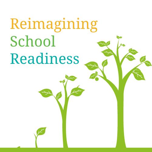 Reimagining School Readiness Workshop