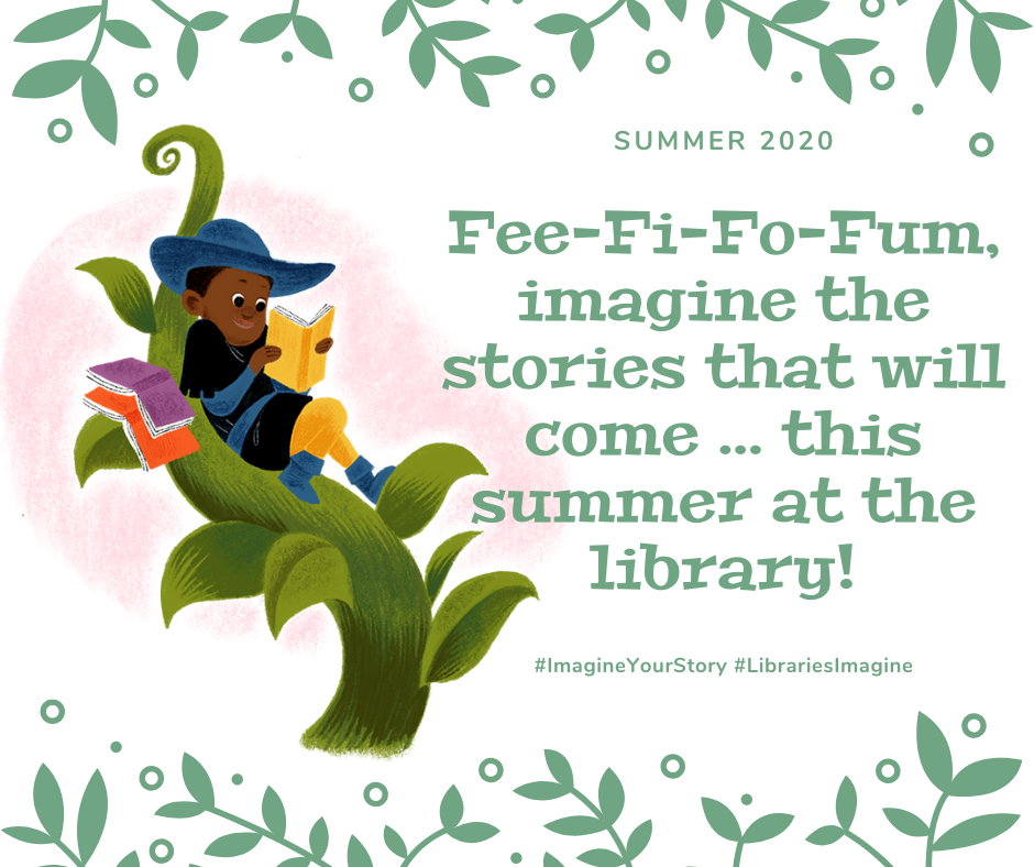 jack and the beanstalk image. text reads fee fi fo fum imagine the stories that will come ... this summer at the library