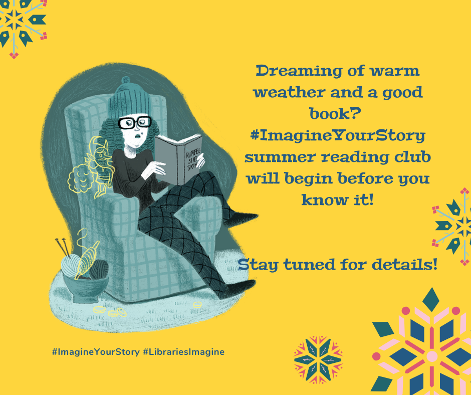 Dreaming of warm weather and a good book?  #ImagineYourStory summer reading club will begin before you know it