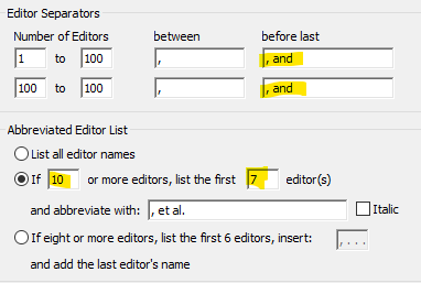 Image showing changes to Bibliography Editor Names as described. Editor Separators; Number of Editors; between; before last; 1 to 100; ,; , and; 100 to 100; ,; , and; Abbreviated Editor List; unchecked radio button; List all editor names; checked radio button; If 10 or more editors, list the first 7 editor(s) and abbreviate with: , et al.; unchecked box Italic; unchecked radio button; If eight or more editors, list the first 6 editors, insert: (blank box) and add the last editor's name.