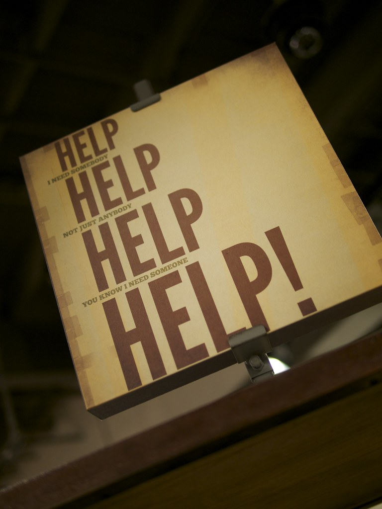 Photo showing lyrics from Beatles song, Help: Help, I need somebody, Help, You know I need someone, Help! not just any body