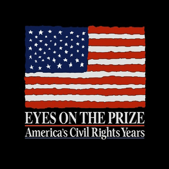 Picture of American Flag, black background, title:  Eyes on the Prize, Americas Civil Rights Years