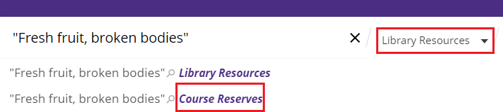 "screenshot of course reserve search. red boxes highlight the dropdown menu for ""library resources"" and the second option there, ""course reserves"""