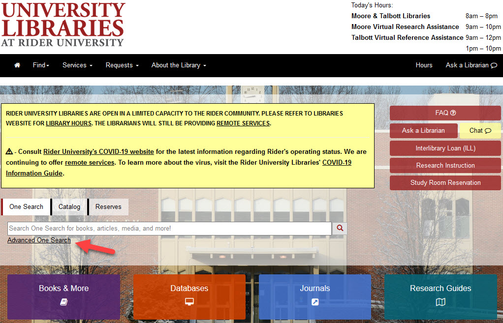 """Library Home page with hours in the upper left for Moore and Talbott and an arrow pointing to the One Search advanced search link.  Tabs show One Search, Catalog, and Reserves, with search boxes underneath. A purple button says """"Books and More,"""" an orange button says """"Databases,"""" a blue button says """"Journals,"""" and a teal button says 'Research Guides."""" There is a yello highlighted """"chat box"""" off in the righhand menu. In this menu are also buttons for FAQ, Ask a Librarian, Interlibrary Loan, and Study Room Reservation."""