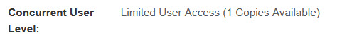 """""""Concurent user level: Limited User Access (1 copies available)"""""""