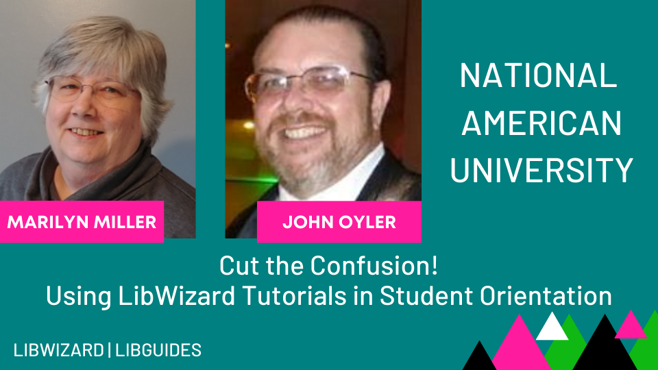 Cut the Confusion! Using LibWizard Tutorials in Student Orientation