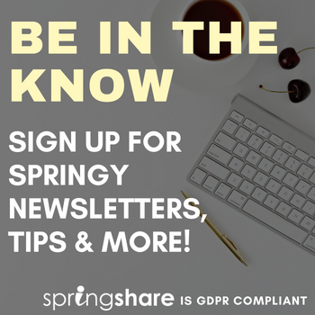 Sign up for Springy Newsletters, Email, Tips & More! We are GDPR Compliant.