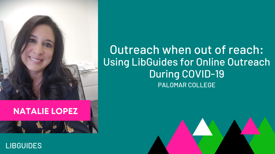 Outreach When Out of Reach: Using Libguides for Online Outreach During COVID-19