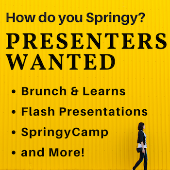 How do you Springy? Presenters Wanted for Brunch &