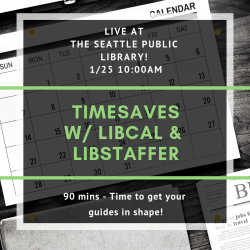 Saving Time with LibCal & LibStaffer (In-person 10am PT)