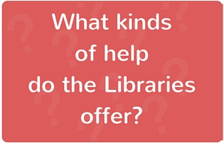 "Image: ""Why kinds of help do the Libraries offer?"""