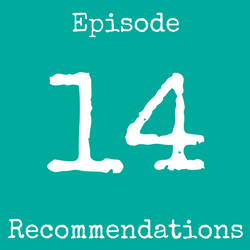 Episode 14 Recommendations