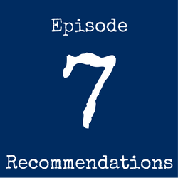 Episode 7 recommendations