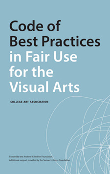 CAA Code of Best Practices in Fair Use for the Vis