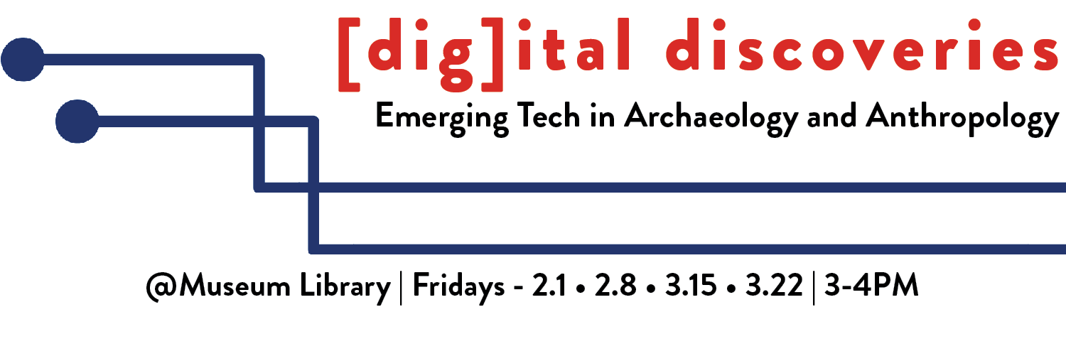 [Dig]ital Discoveries: Emerging Tech in Archaeology and Anthropology: Dr. Peter Decherney