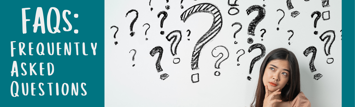 FAQs: Frequently Asked Questions