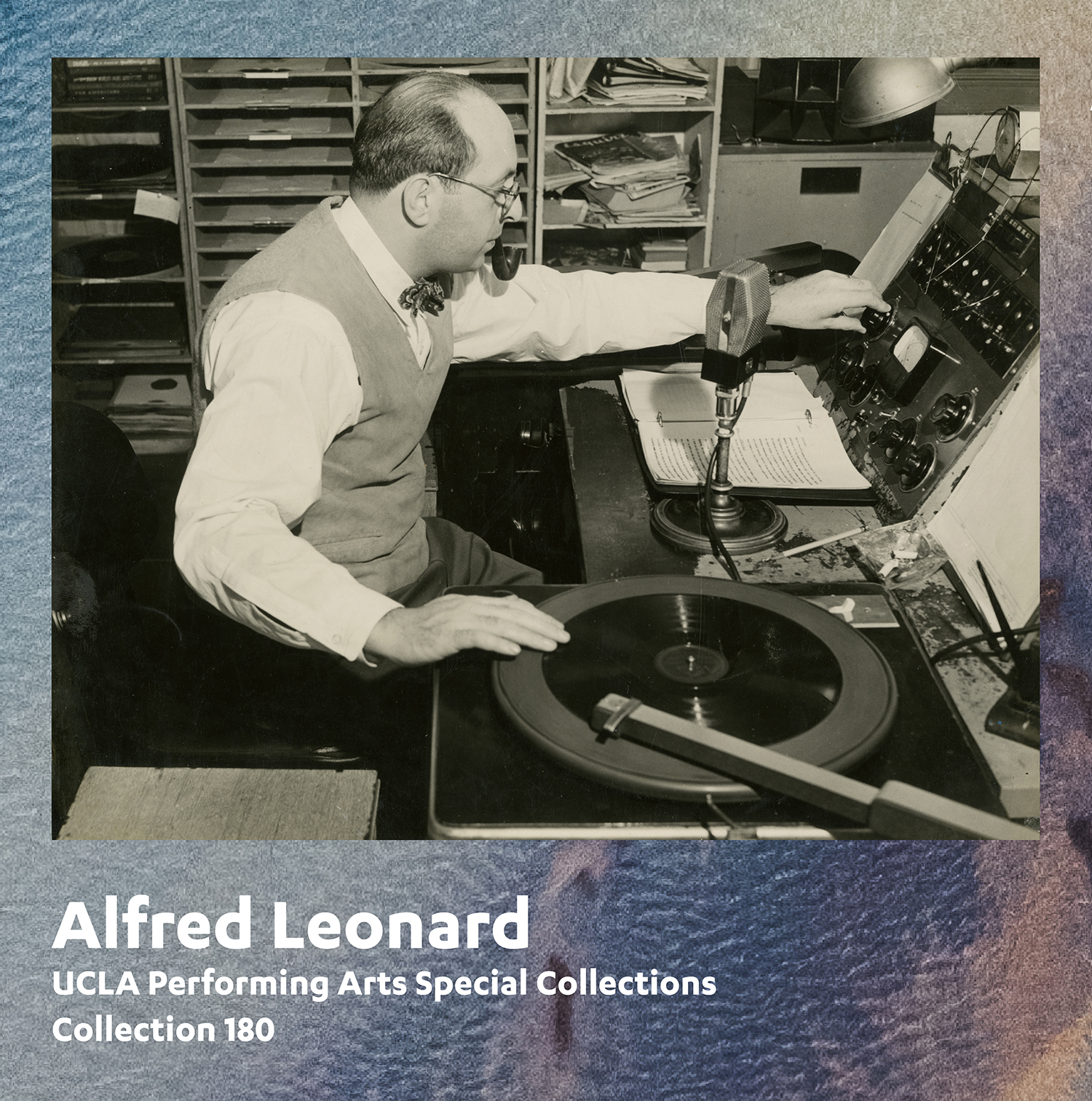 Alfred Leonard, UCLA Performing Arts Special Collections, Collection 180