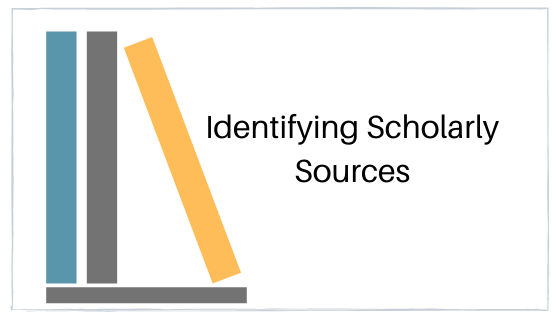 Link:  Identifiying Scholarly Sources