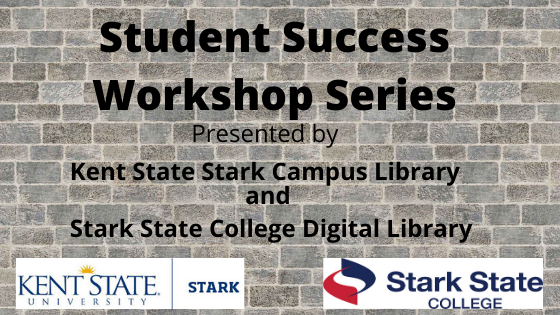 Image: Student Success Workshop Series Presented by Kent State Stark Campus Library and Stark State College Digital Library