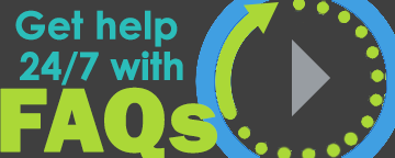 Get help 24/7 with FAQs