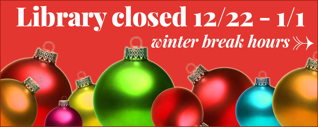 Library Closed 12/22 - 1/1