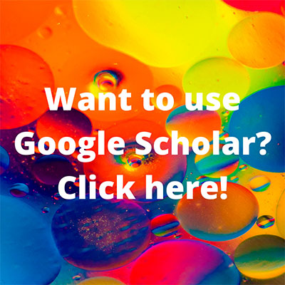 Want to use Google Scholar? Click here!