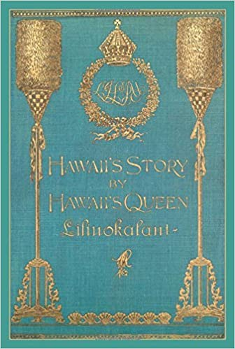 Hawaii's Story By Hawaii's Queen.