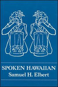 Spoken Hawaiian - Samuel Elbert