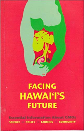 Book Cover for Facing Hawaiʻi's future: essential information about GMOs.