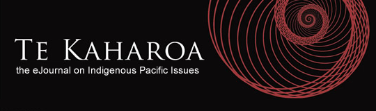 Te Kaharoa: the eJournal on Indigenous Pacific Issues