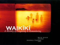 Waikīkī: A History of Forgetting & Remembering.
