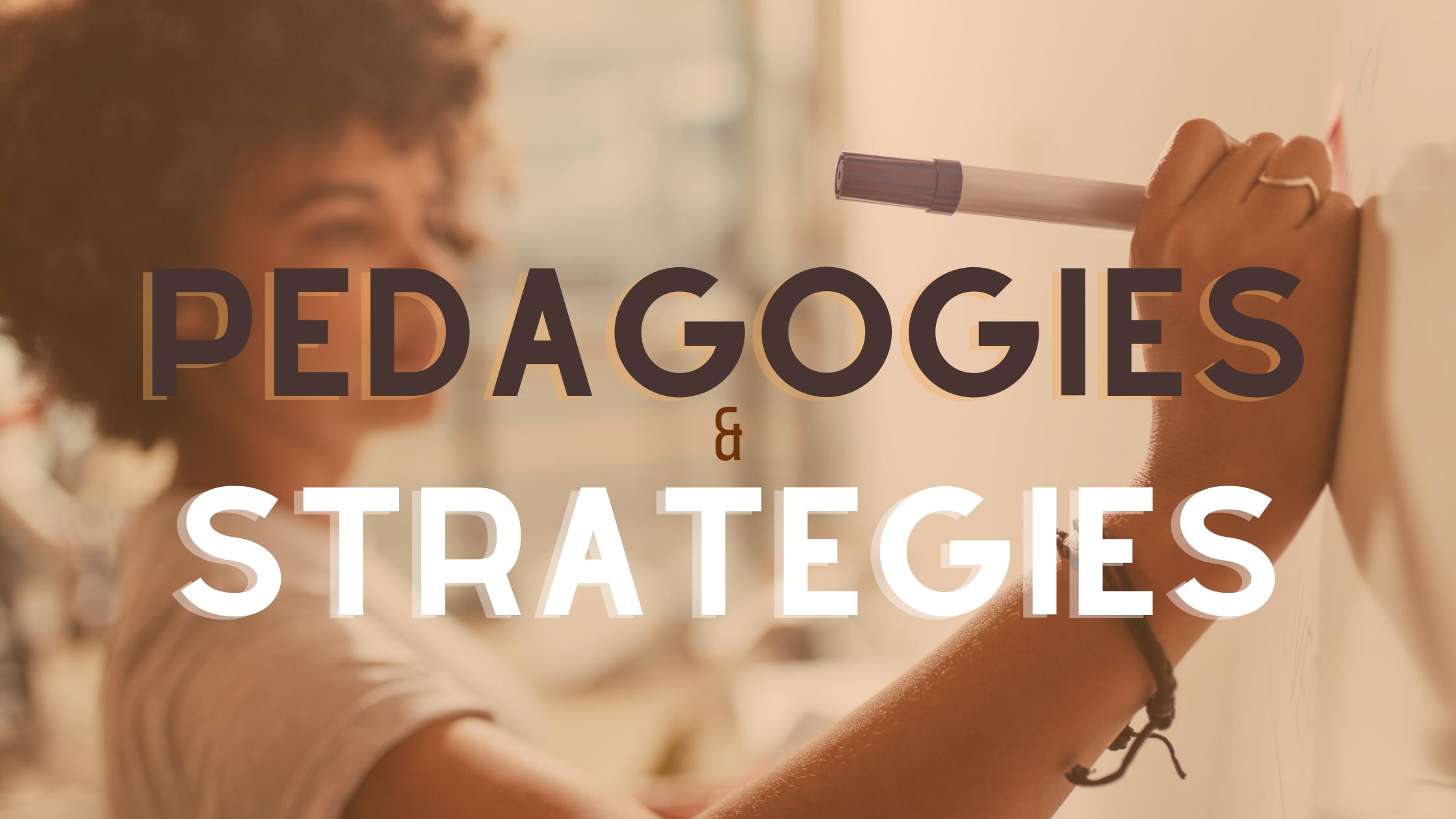 pedagogies and strategies
