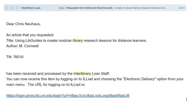 Example of an email notification indicating the receipt of an article via interlibrary loan.  To access the article - log into interlibrary loan and then click on Electronically Received Articles.