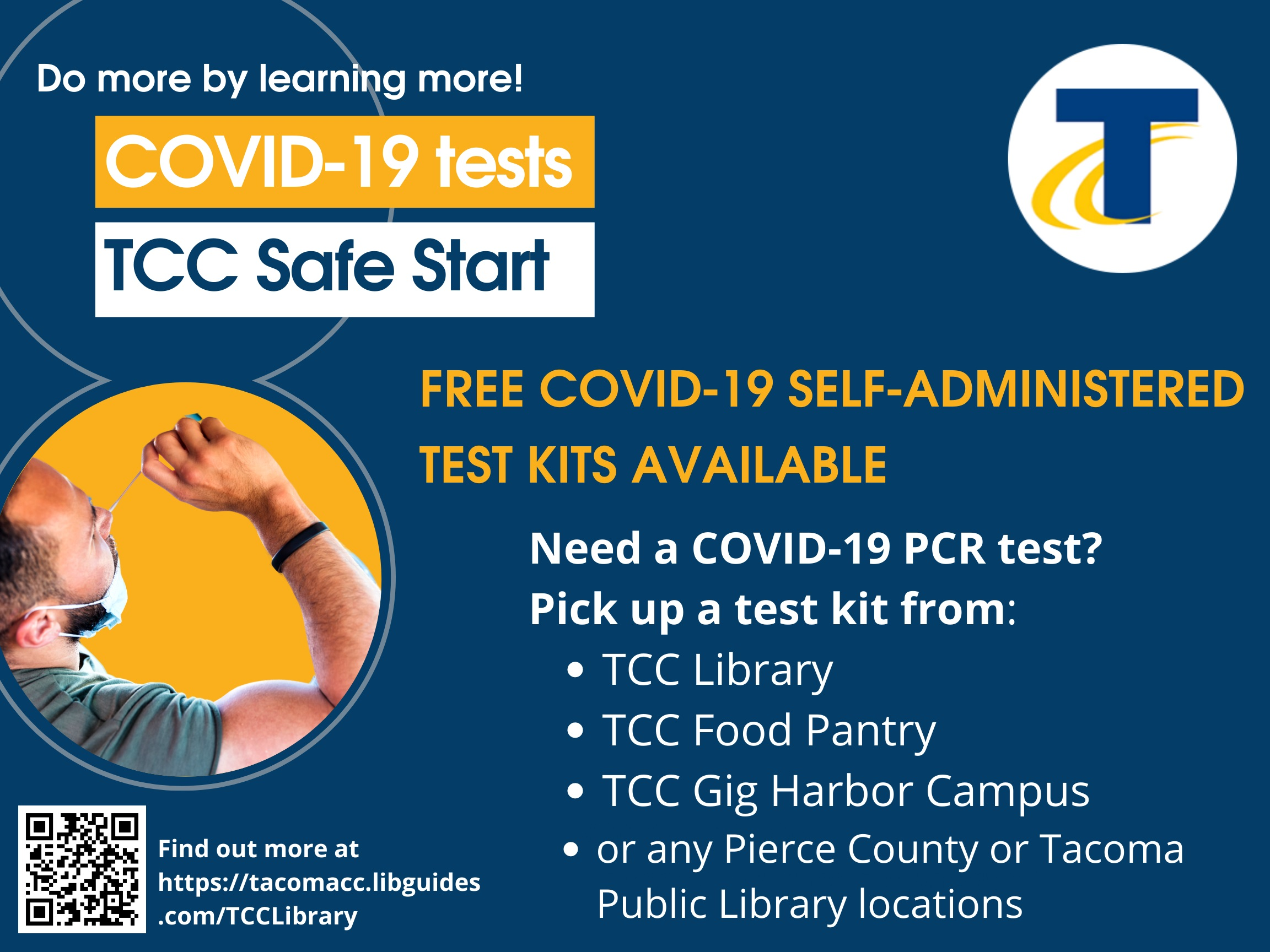 Do you need to be tested for COVID-19? You can get a free self-administered PCR test kit from the TCC Library, the TCC Food Pantry, TCC Gig Harbor Campus, or any public library location in Tacoma or Pierce County. Read more below, or call 253-566-5087 to find out more.