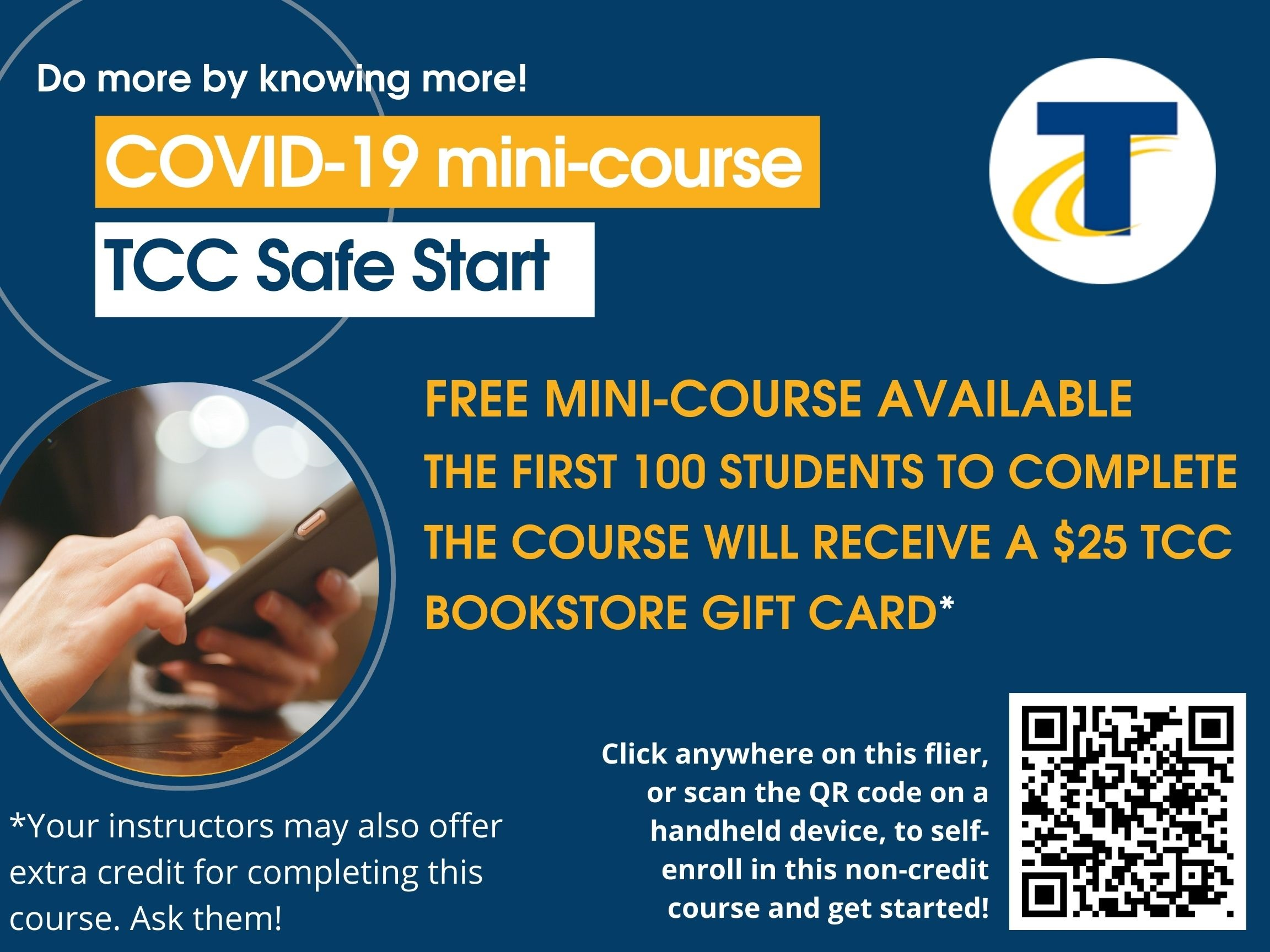 covid-19 mini course flier. Click on the link to begin the course. the first 100 students to complete the course receive $25 gift card to the TCC Bookstore. Your instructors may offer extra credit as well. Ask them! More information available within the course itself.