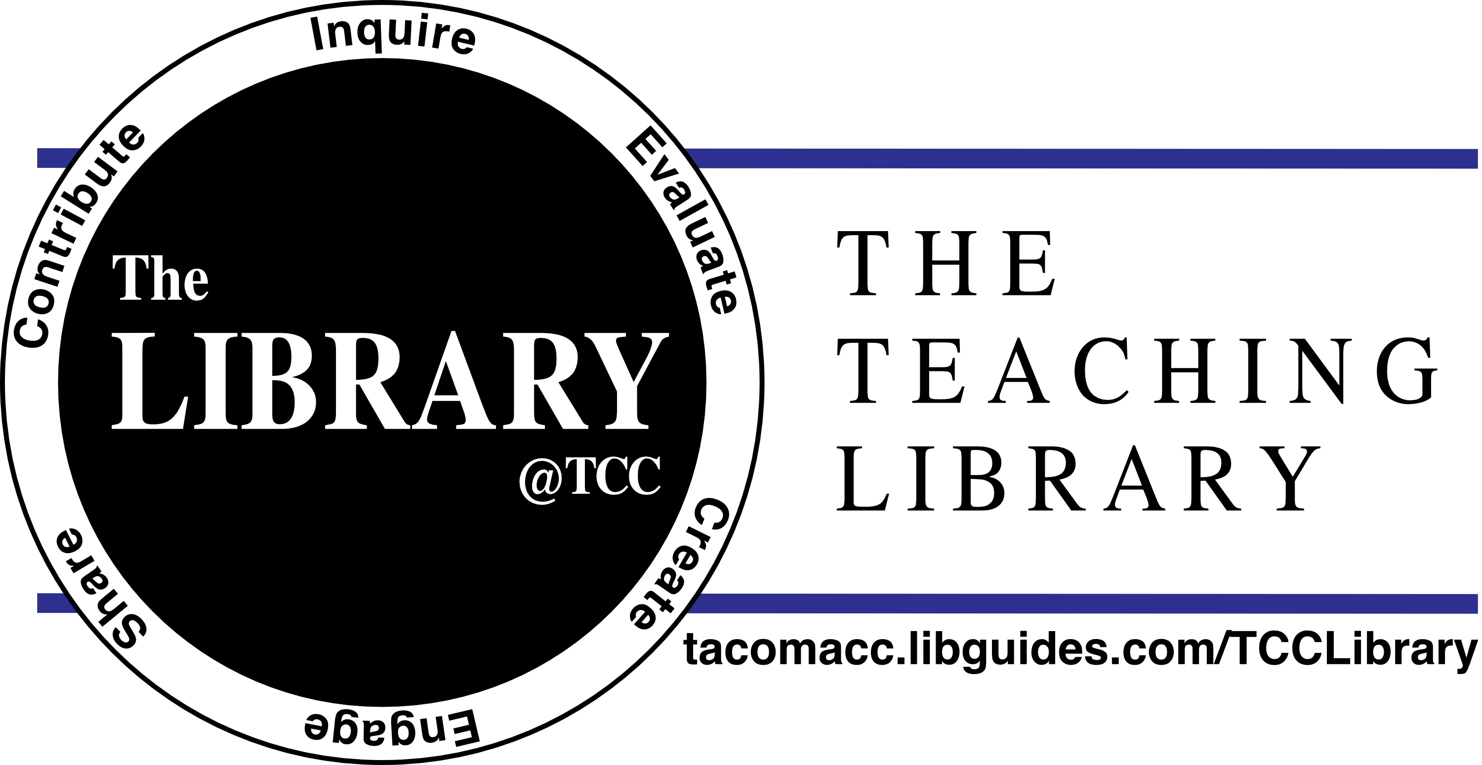 TCC Library Logo: The library at TCC: The teaching library. With URL: tacomacc.libguides.com/TCCLibrary