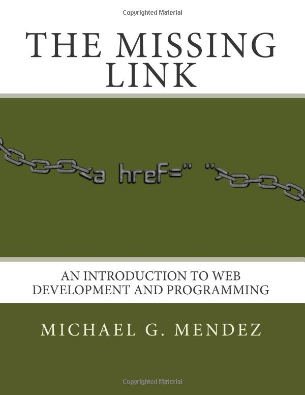 The Missing Link: An Introduction to Web Development and Programming