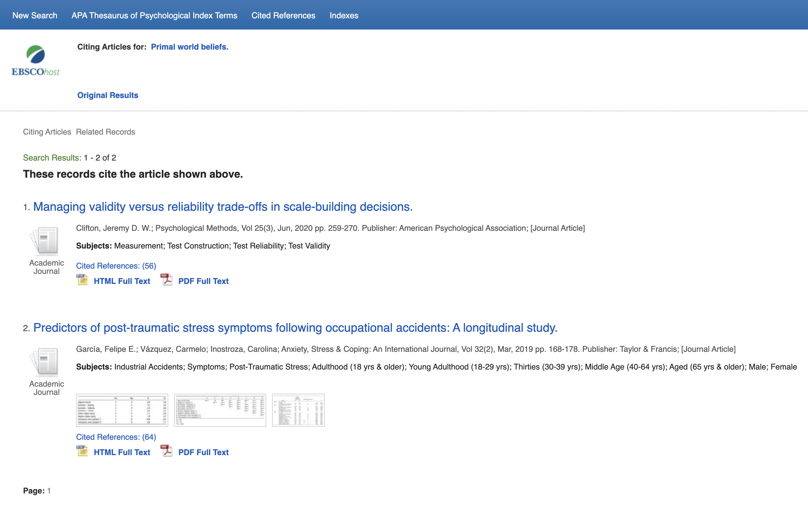 Citing Articles for: Primal World Beliefs. Original Results Search Results: 1 - 2 of 2 These records cite the article shown above. 1. Managing Validity versus Reliability trade-offs in scale-building decisions. 2. Predictors of post-traumatic stress symptoms following occupational accidents: A longitudinal study.