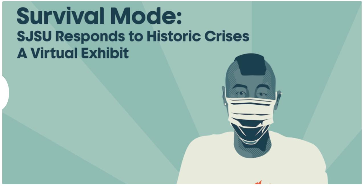 Survival Mode: SJSU Responds to Historic Crises a Virtual Exhibit