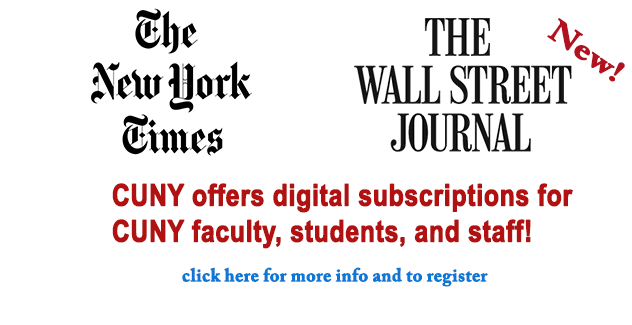 banner for CUNY digital subscriptions to the New York Times and the Wall Street Journal