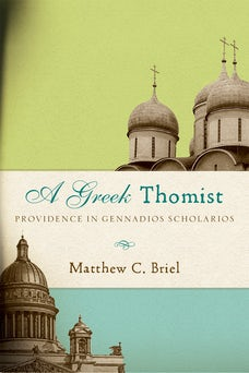 A Greek Thomist: Providence in Gennadios Scholarios