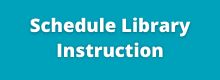 Schedule Library Instruction