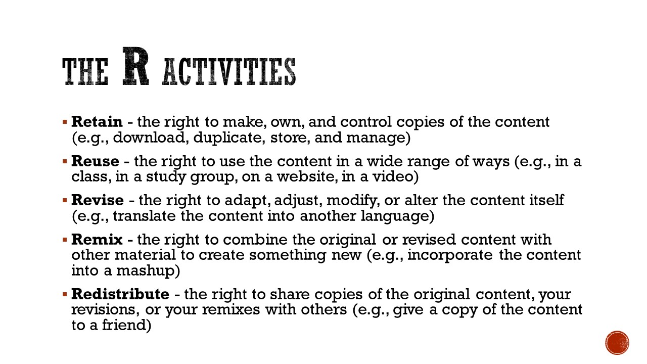 The R Activities include: Retain (make, own, and control copies), Reuse (use widely), Revise (adapt, modify, or alter content), Remix (combine content with other material), and Redistribute (share copies of original, revised, or remixed with others).